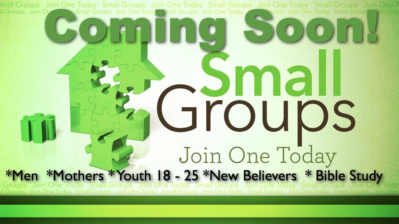 Coming Soon: Small Groups